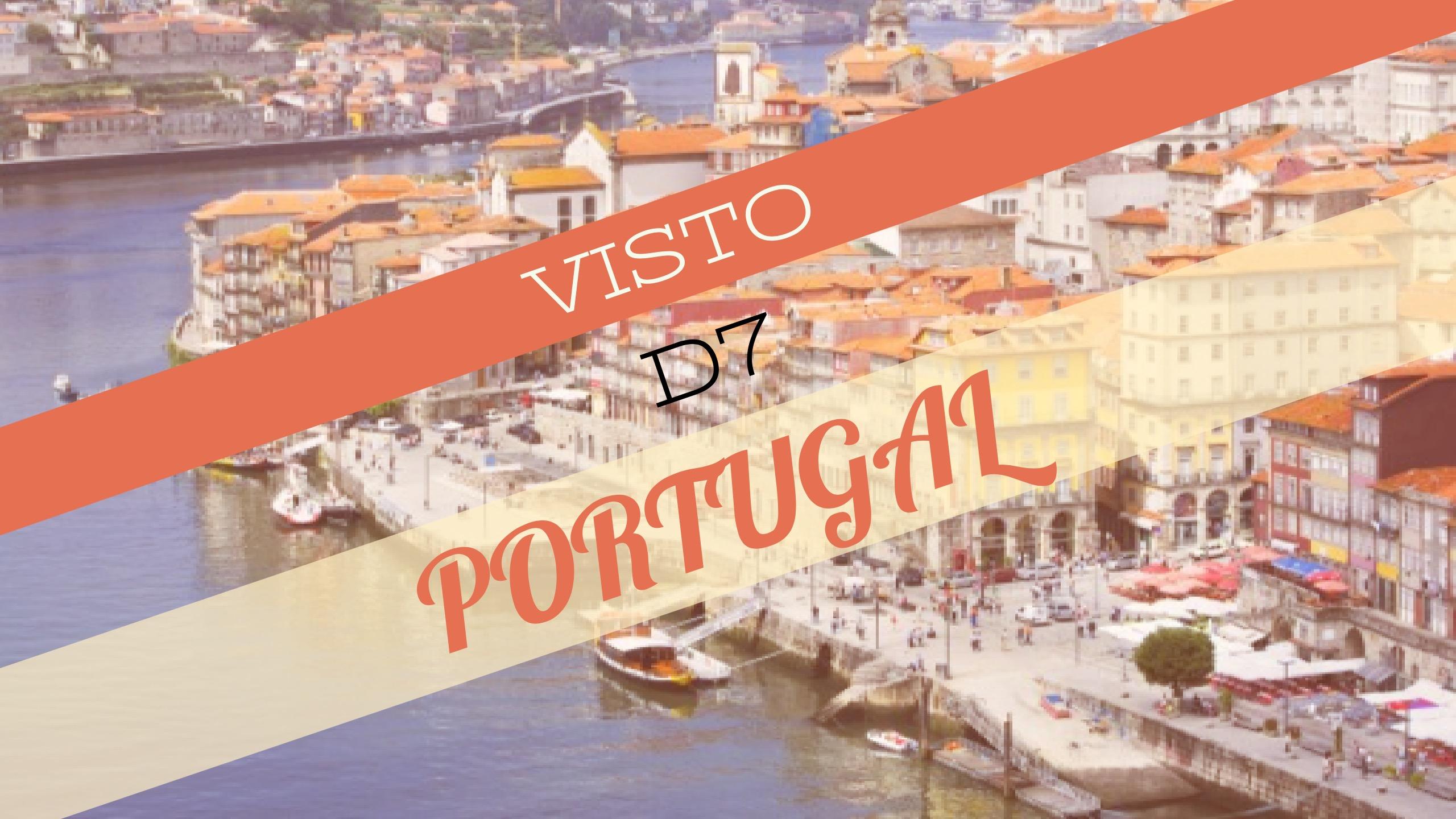 VISTO D7 PORTUGAL